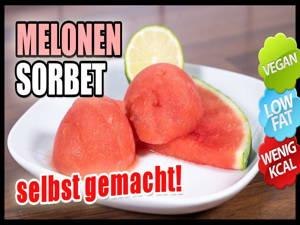 Melonen Sorbet selbst gemacht