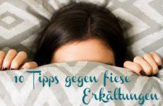 10 Hausmittel gegen Erkältung